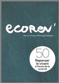 Ecorev´ N°50 Repenser le vivant à l´heure de la covid-19 - Printemps 2021