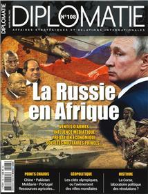 Diplomatie N°108 - La Russie en Afrique - mars/avril 2021