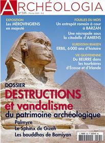 Archéologia n°595 - La destruction du patrimoine archéologique - Février 2021
