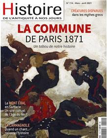 Histoire de l'Antiquité à nos jours N° 114 La Commune - mars/avril 2021