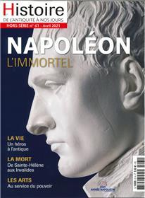 Histoire de l'Antiquité à nos jours HS N° 61 Napoléon : L´immortel - avril 2021