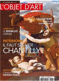 L'Objet d'Art N° 576 Spécial domaine de Chantilly - mars 2021