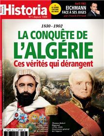 Historia mensuel n°892 : 1830 - 1902, la conquête de l´Algérie, ces vérités qui dérangent - avril 2021
