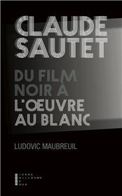 Claude Sautet du film noir à l'Oeuvre au Blanc