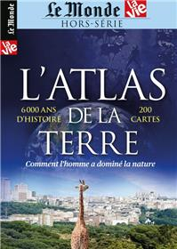 Le Monde/La Vie N° 34  - Atlas de la Terre : comment l´homme a dominé la nature - Février 2021