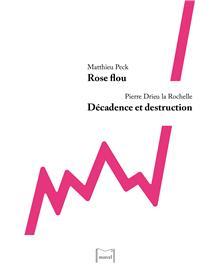 Rose flou / Décadence et destruction