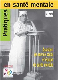 Pratiques en santé mentale n°4 année 2020. Assistant de service social et équipe de santé mentale