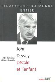 L´Ecole et l´enfant de John Dewey