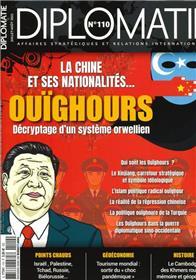 Diplomatie n°110 - Ouïghours, décryptage d´un système orwellien - Juillet/Août 2021
