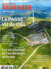 Dossiers d'archéologie N° 406 : Archéologie et patrimoine vus du ciel  - juil/aout 2021