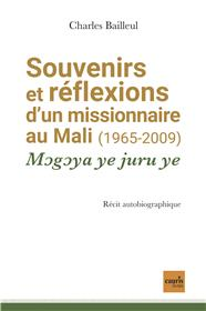 Souvenirs et réflexions d'un missionnaire au Mali (1965-2009)