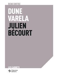 Rencontre Dune Varela - Julien Bécourt