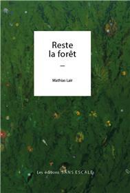 Reste la forêt