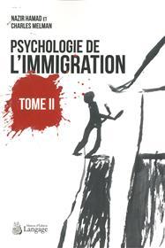Psychologie de l'immigration - Tome 2