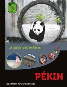 Pékin. Le guide des enfants