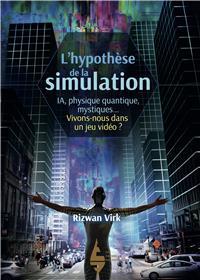 L´hypothèse de la simulation