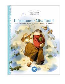 Il faut sauver miss Turtle!