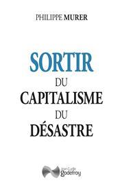 Sortir du capitalisme du désastre