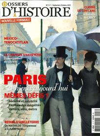 Dossiers d´Histoire n°117 : Paris d´hier et d´aujourd´hui - Septembre Octobre 2021
