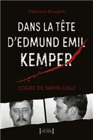 Dans la tête d'Edmund Emil Kemper