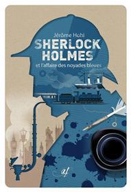 Sherlock Holmes et l´affaire des noyades bleues