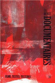 La Revue Documentaires n°31 : Films, textes, textures - octobre 2021