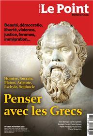 Le Point HS Référence N°6 - Penser avec les Grecs - Oct 2021