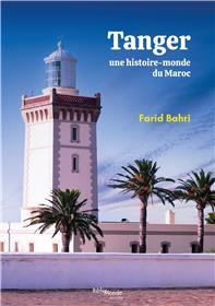 Tanger, une histoire-monde du Maroc