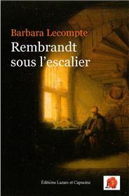 Rembrandt sous l´escalier