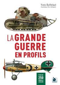 La Grande Guerre en profils