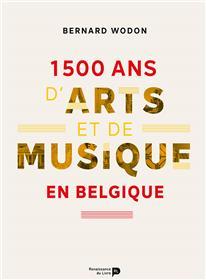 1 500 ans d´arts et de musique en Belgique