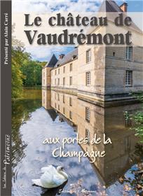 Le château de Vaudrémont, aux portes de la Champagne
