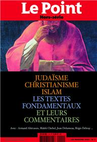LE POINT Références N°1 Judaïsme, Christianisme, Islam