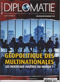Diplomatie Gd N°29 Geopolitique Des Multinationales