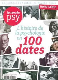 Le Cercle Psy Hs N°5 L Histoire De La Psychologie En 100 Dates