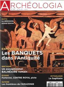 Archeologia N° 551- Les Banquets Dans L Antiquite -Fevrier 2017