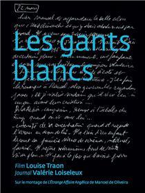 LES GANTS BLANCS, L´ETRANGE AFFAIRE ANGELICA DE MANOEL DE OLIVEIRA  (livre + DVD)