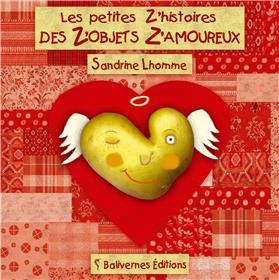 Petites Z Histoires Des Z Objets Z Amoureux (Les)