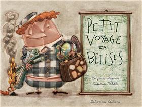 Petit Voyage En Betises
