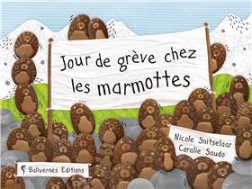 Jour De Greve Chez Les Marmottes - Ne
