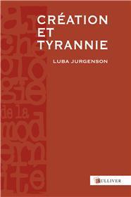 Creation Et Tyrannie