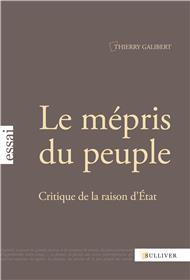 Le Mepris Du Peuple. Critique De La Raison D´Etat