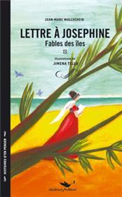 Lettre A Josephine Fables Des Iles