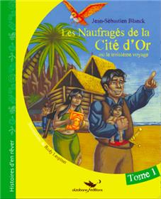 LES NAUFRAGES DE LA CITE D´OR, tome 1