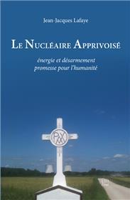 Le Nucleaire Apprivoise : Energie Et Desarmement, Promesse Pour L´Humanite