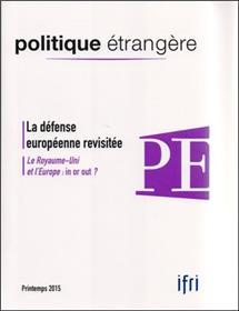 Politique Etrangere N°1/2015 La Defense Europenne Revisitee