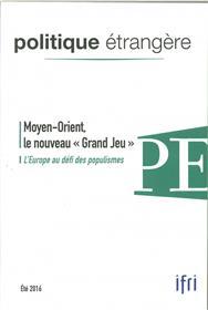 Politique Etrangere Vol.81 2/2016 Moyen-Orient, Le Nouveau Grand Jeu Etei 2016