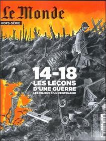 14-18 Les Leçons D´Une Guerre - Le Monde Hors Serie N°39