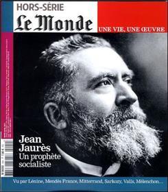 Jean Jaures - Le Monde Une Vie Une Oeuvre N°20