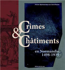Crimes Et Chatiments En Normandie 1498-1939